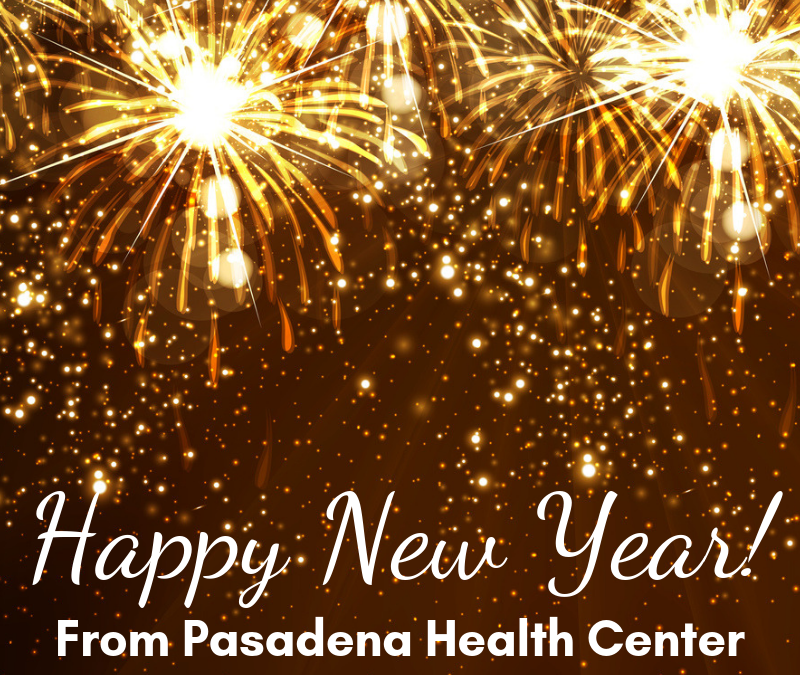 Happy New Year from Pasadena Health Center!
